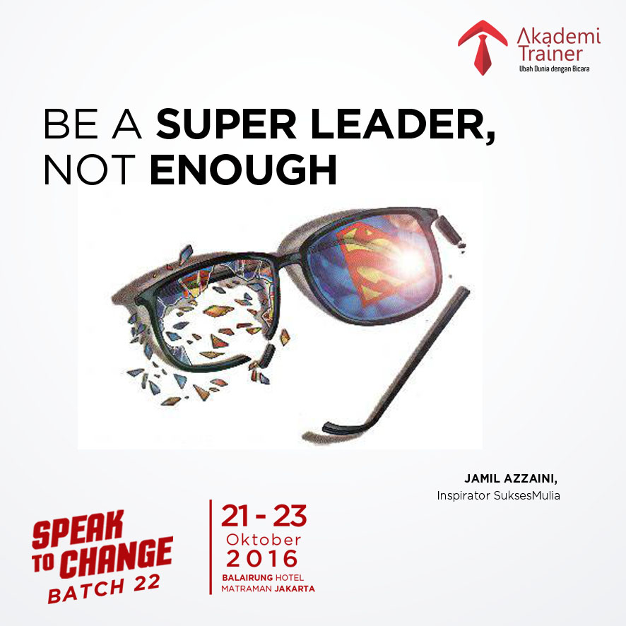 BE A SUPER LEADER, NOT ENOUGH - CORPORATE TRAINING INDONESIA