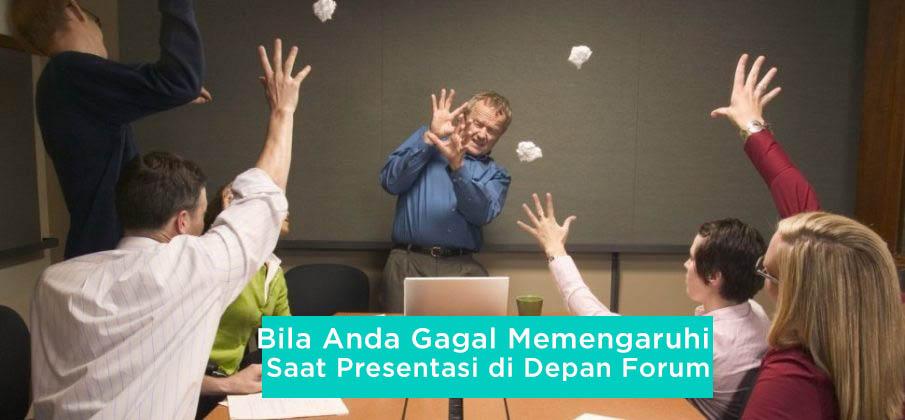 Bila Gagal Memengaruhi Saat Presentasi di Depan Forum